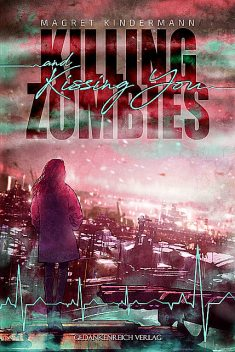 Killing Zombies and Kissing You, Magret Kindermann