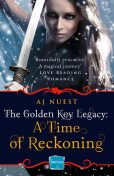 A Time of Reckoning: HarperImpulse Fantasy Romance (A Serial Novella) (The Golden Key Legacy, Book 4), AJ Nuest