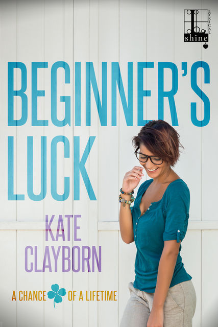 Beginner's Luck, Kate Clayborn