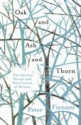 Oak and Ash and Thorn, Peter Fiennes