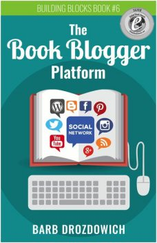 The Book Blogger Platform 2nd Edition, Barb Drozdowich
