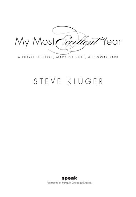 My Most Excellent Year, Steve Kluger