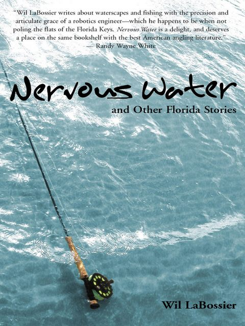 Nervous Water and Other Florida Stories, Wil LaBossier