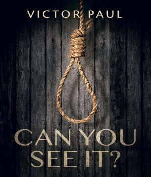 Can You See It, Victor Paul