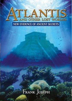 Atlantis and Other Lost Worlds, Frank Joseph