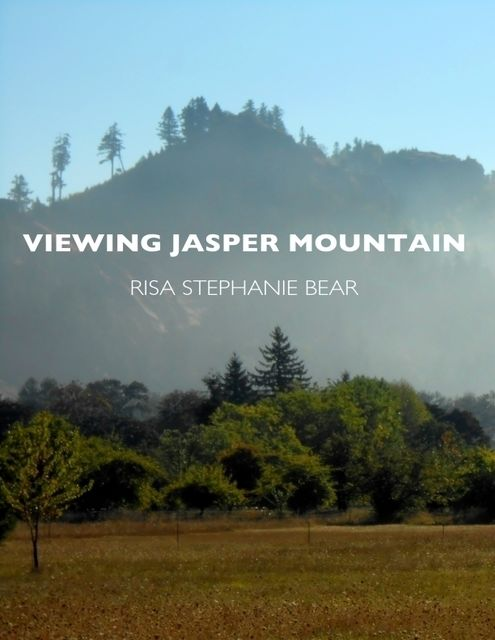 Viewing Jasper Mountain, Risa Bear