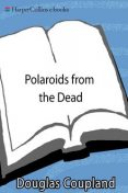 Polaroids from the Dead, Douglas Coupland