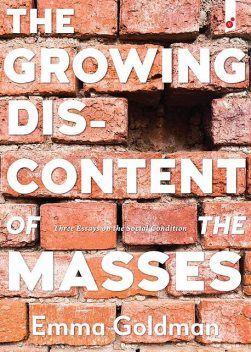 The Growing Discontent of the Masses, Emma Goldman
