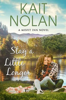 Stay A Little Longer, Kait Nolan