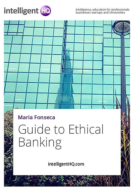 Guide to Ethical Banking, IntelligentHQ. com