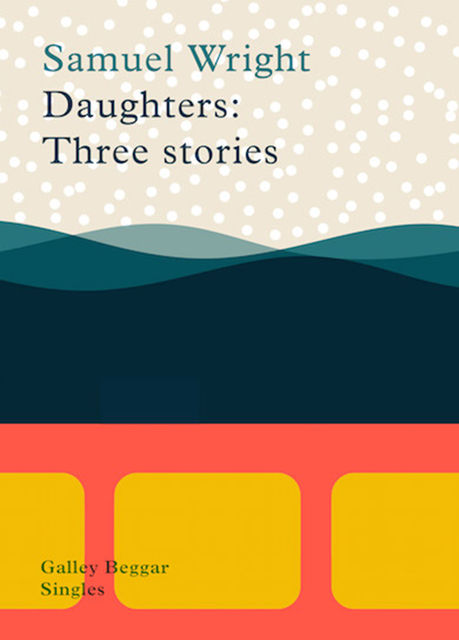Daughters: Three Stories, Samuel Wright