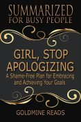 Summarized for Busy People – Girl, Stop Apologizing, Goldmine Reads