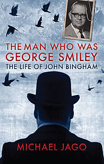 The Man Who Was George Smiley, Michael Jago