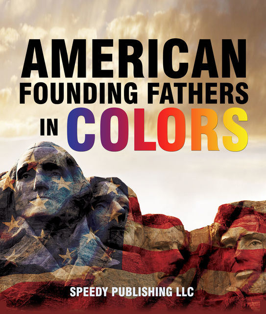 American Founding Fathers In Color, Speedy Publishing