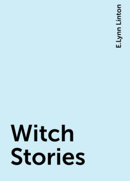 Witch Stories, E.Lynn Linton