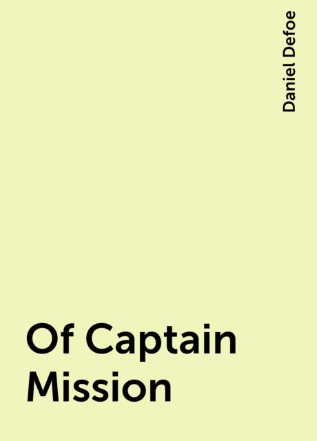 Of Captain Mission, Daniel Defoe