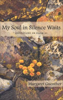 My Soul in Silence Waits, Margaret Guenther