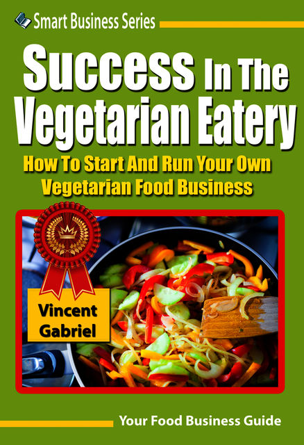 Success In the Vegetarian Eatery, Vincent Gabriel
