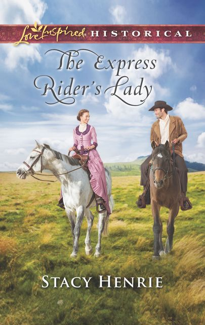 The Express Rider's Lady, Stacy Henrie