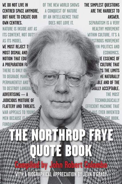The Northrop Frye Quote Book, Northrop Frye