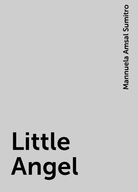 Little Angel, Mannuela Amsal Sumitro