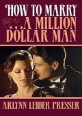 How to Marry . . . a Million-Dollar Man, ArLynn Leiber Presser