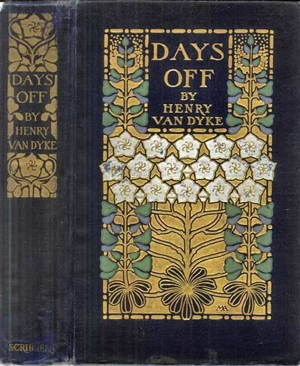Days Off / And Other Digressions, Henry Van Dyke