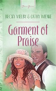 Garments Of Praise, Becky Melby
