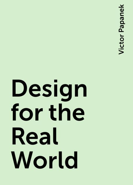 Design for the Real World, Victor Papanek