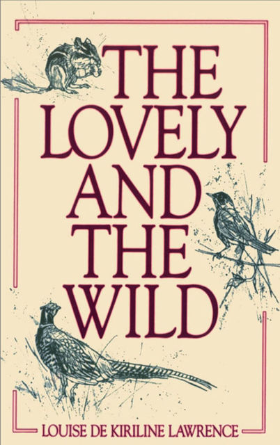 The Lovely and the Wild, Louise de Kiriline Lawrence