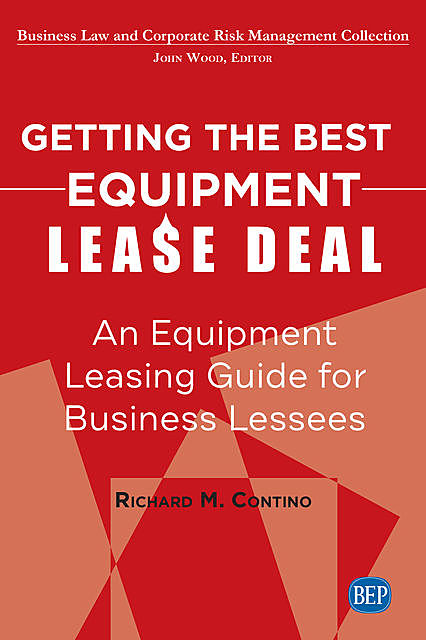 Getting the Best Equipment Lease Deal, Richard M. Contino