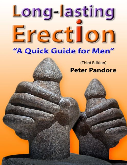Long-lasting Erection: A Quick Guide for Men, Peter Pandore