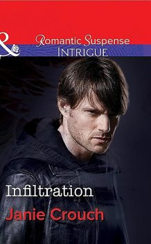 Infiltration, Janie Crouch