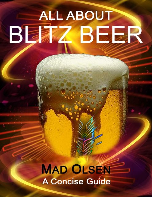 All About Blitz Beer, Mad Olsen