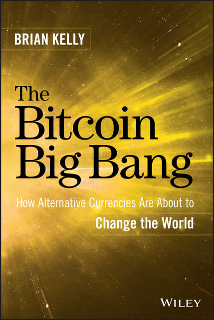 The Bitcoin Big Bang, Brian Kelly