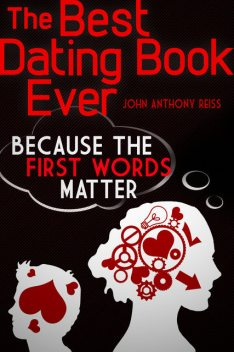The Best Dating Book Ever, John Anthony Reiss