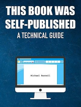 This Book Was Self-Published, Michael Bazzell