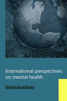 International Perspectives on Mental Health, Hamid Ghodse