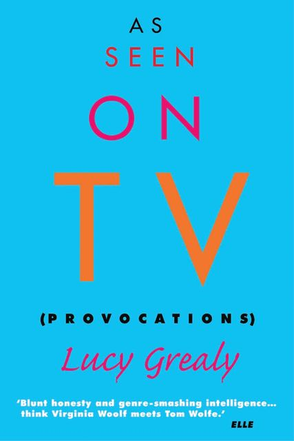 As Seen on TV, Lucy Grealy