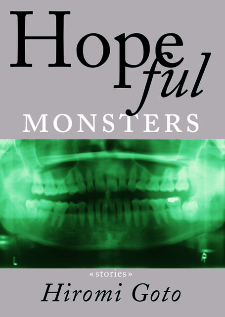 Hopeful Monsters, Hiromi Goto