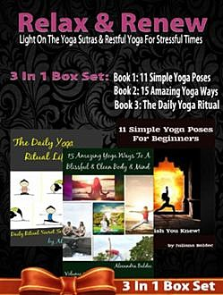Relax & Renew: Light On The Yoga Sutras & Restful Yoga For Stressful Times, Juliana Baldec