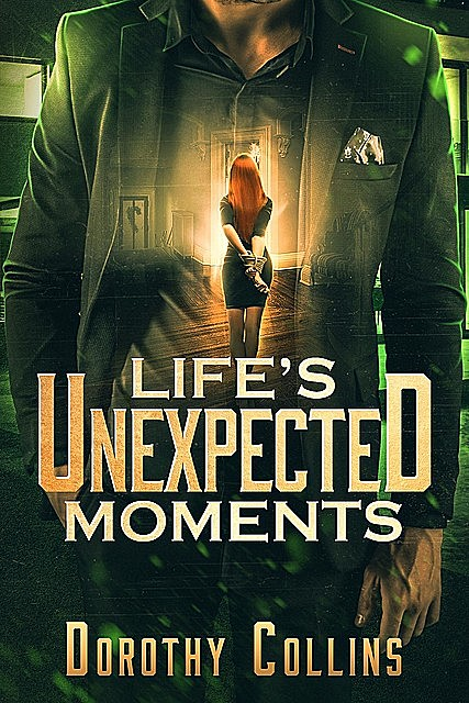 Life's Unexpected Moments, Dorothy Collins
