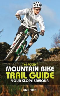 The Pocket Mountain Bike Trail Guide, Clive Forth