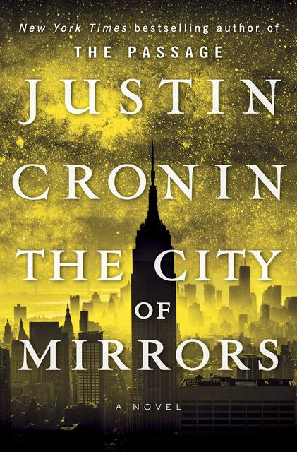 The City of Mirrors, Justin Cronin