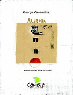 Aurora, Compositions for One and Two Guitars, George Varsamakis