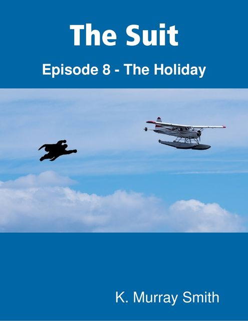 The Suit : Episode 8 – The Holiday, K. Murray Smith