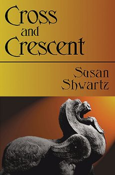 Cross and Crescent, Susan Shwartz