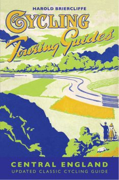 Cycling Touring Guide: Central England, Harold Briercliffe