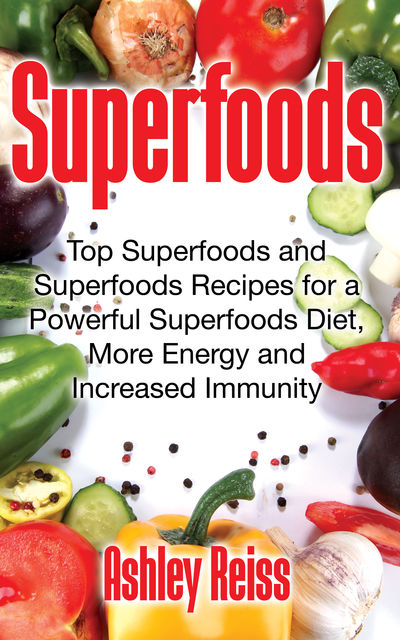 Superfoods, Ashley Reiss