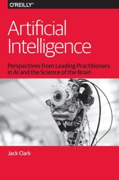 Artificial Intelligence: Teaching Machines to Think Like People, Jack Clark